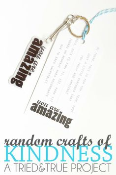 Reminding people how amazing they are with a Random Craft of Kindness!! amaz keychain, crafti, keys, chains, craft idea, random craft, key chain, diy projects, crafts