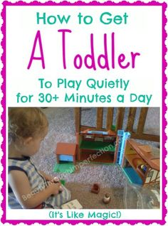 How to get a toddler to play quietly for 30 minutes (or more!) every day! That really is magic ;) #toddlers #quiet #play #activities