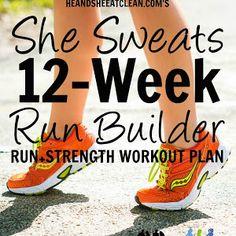 **NEW WORKOUT PLAN** She Sweats 12-Week Run Builder ~ He and She Eat Clean