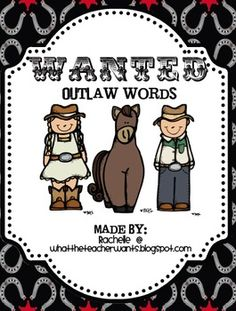 Outlaw Word Centers- An outlaw word doesn't follow the spelling rules! These are cowboy themed centers for your buckaroos! :)