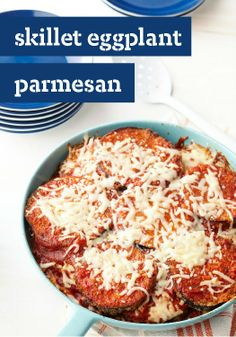 Skillet Eggplant Parmesan — As if saucy, cheesy and delicious weren ...