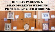 Display Parents & Grandparents Wedding Pics.