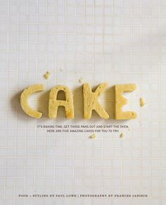 cake typography (via Sweet Paul magazine) #typography #typografie #typostrate #typo #type #design #art #lettering #letter #graphic #grafik #visual #artwork #style #cool #hipster #faith #passion #beauty #packaging #product