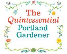 quint garden via  portland monthly mag