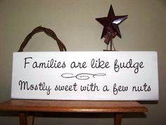 'Families are like Fudge' wood sign