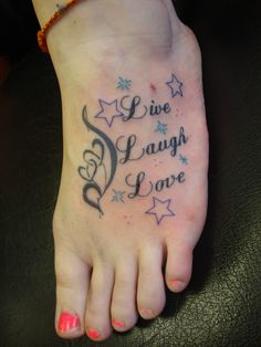 Really cool live, laugh, love tattoo