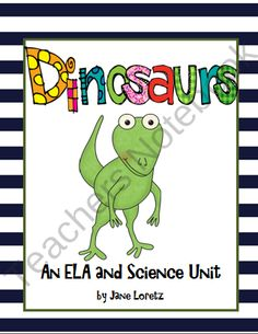 Dinosaurs (An ELA and Science Unit) from Seejaneteachmultiage on TeachersNotebook.com (75 pages)  - This dinosaur unit will surely be a hit with your students. This is loaded with activities and lessons for your students that will have them motivated to learn all about these wonderful creatures.