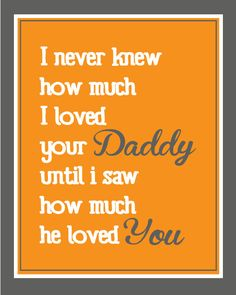 I Never Knew How Much I Loved Your Daddy Print for Boy or Girl - Pick Your Colors - 8x10 Children Daddy Sign. $11.95, via Etsy.