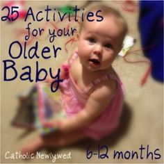 25 Activities for 6-12 month babies...great ideas without buying ! love it 25 activ, activities for kids, baby activities, babi 612, 612 month, sensory bottles, toddler, older babi, month babi