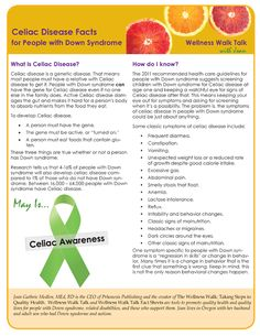Tip #1 Learn about Celiac Disease. This fact sheet has information about Celiac Disease that is useful for anyone. It includes information specific to individuals with Down syndrome.  Download the fact sheet here: http://downsyndromenutrition.com/images/pdf/Celiac%20Facts.pdf