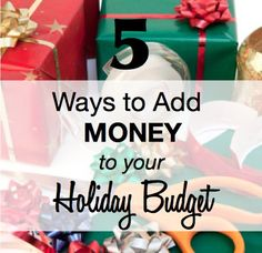 List of ways to save money - and make money - for those holiday expenses.