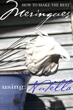 How to make the best Meringues, using NUTELLA!