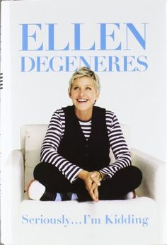 Seriously...I'm Kidding by Ellen DeGeneres. $16.58. Publisher: Grand Central Publishing; 1 edition (October 4, 2011). Publication: October 4, 2011. 256 pages. Save 39%!