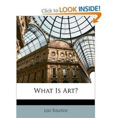 What Is Art? by Leo Tolstoy