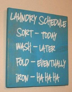 Quotes On Images » All Quotes On Images » Laundry Schedule Sort Today