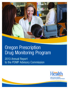 Oregon Prescription Drug Monitoring Program annual report to the Advisory Commission by the Oregon Prescription Drug Monitoring Program.