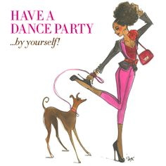 Have a dance party …alone. #31DAYSOFHB
