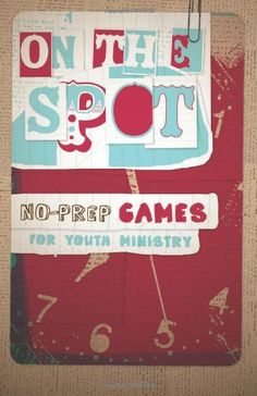 On the Spot: No Prep Games for Youth Ministry