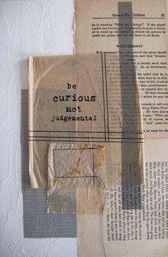 """""""be curious not judgemental.""""  - walt whitman"""