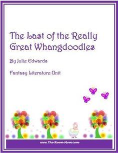 The Last of the Really Great Whangdoodles by Julie Edwards Fantasy Novel Unit-- Last of the Really Great Whangdoodles novel unit-- One of my favorite books, vocabulary is pretty sophisticated, great upper elementary book to teach, love the design your own Whangdoodleland animal activity.
