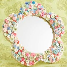 Button Flower Mirror              Turn a plain wood mirror found at a crafts store into a personalized accessory. Have your child paint the frame (make sure to cover the mirror first). Top the frame with a layer of buttons. Fill in empty gaps with smaller buttons for a layered look