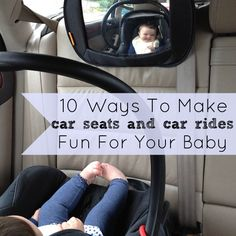 10 Ways To Make Car Seats and Car Rides Fun For Your Baby #spon