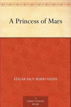 A Princess of Mars, Edgar Rice Burroughs  7/10