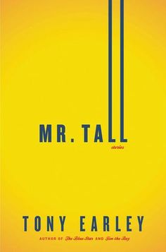 Mr. Tall/Tony Earley http://encore.greenvillelibrary.org/iii/encore/record/C__Rb1376832