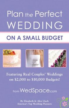 Some great ideas for planning a wedding on a budget!
