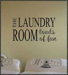 Vinyl Wall Quote Lettering Laundry Room Loads of by WallsThatTalk, $13.00