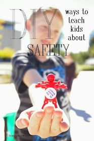 DIY Activities to teach kids about Safety