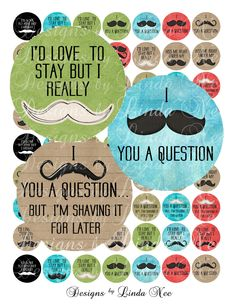 NEW- Mustache Quotes (2 inch round) Bottlecap Images Buy 2 Get 1 Sale - Digital Collage Sheet printable stickers magnet button. $3.95, via Etsy.