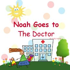 Noah Goes to the Doctor |  by Sally North