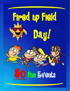 50 fun events for your field day this year and for many more years! Gym, blacktop, water  and field events.