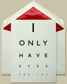 clever card.... I ONLY have eyes for you
