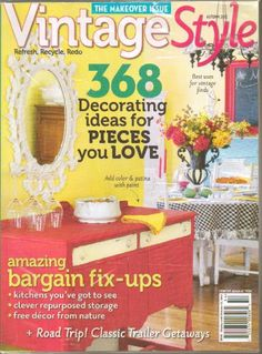 Vintage Style Magazine, Autumn 2012 – Refresh, Recycle, Redo, The Makeover Issue, 368 Decorating Ideas for Pieces You Love, Amazing Bargin Fix-Ups, Kitchens, Clever Repurposed Storage and More (Autumn 2012) « Build Better Bridges