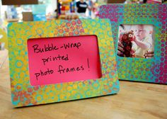 Bubble Wrap Printed Photo Frames and other great kids art projects