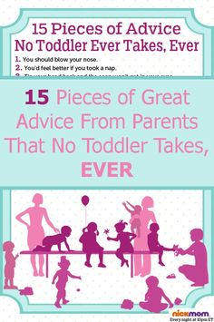15 Pieces of Advice No Toddler Ever Takes, Ever - parenting laughs from @RobynHTV on @NickMom #humor #kids