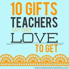 My Sister's Suitcase: 10 Gifts Teachers LOVE to Get!