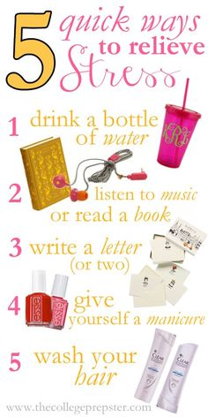 5 Stress relief tips-- these make for a good study break! I especially like the washing your hair tip. That always makes me feel better.