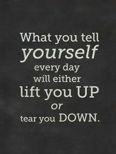 Tell yourself good things #inspirational