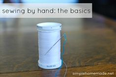 sewing by hand - more sewing 101 tips from @Niki Logan