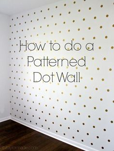 How to do a removable Patterned dot wall.