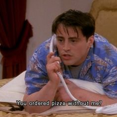 Joey  Friends tv show Funny quotes Thoughts, Dinner, Breaking Up, Betrayal, Text, Foods, Friends, London, Pizzas