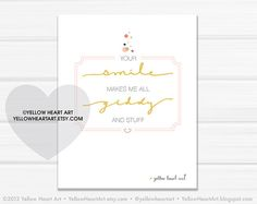 """""""Your Smile Makes Me All Giddy And Stuff"""" Graphic art print by Yellow Heart Art (yellowheartart.etsy.com)"""