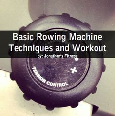 Rowing Techniques and Rowing Machine Workouts