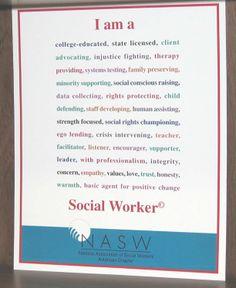 I am a Social Worker.  From http://www.naswar.org/Merchandise/IamaSW%20poster.jpg