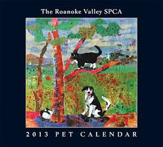 The Roanoke Valley SPCA 2013 Calendars are here!!! Only $20 (includes tax) - all proceeds go directly to the SPCA - cash or check only, please. Stock up for great holiday and hostess gifts!