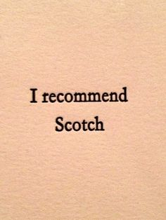 recommend scotch, life, laugh, funni, drink, cocktail, inspir, word, thing