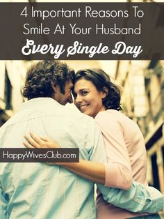 4 Important Reasons To Smile At Your Husband Every Single Day
